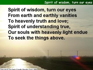 Spirit of wisdom, turn our eyes
