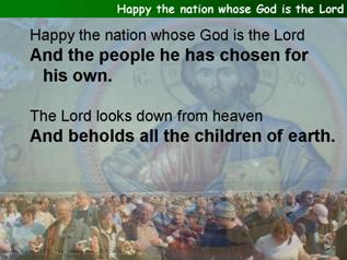 Happy the nation whose God is the Lord (Psalm 33.12-22)