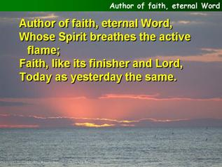 Author of faith, eternal Word