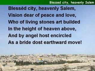 Blessed city, heavenly Salem
