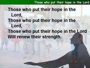 Those who put their hope in the Lord