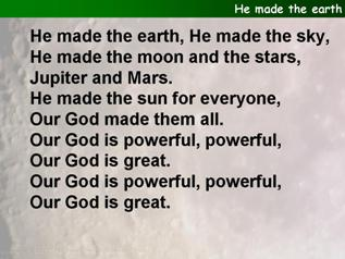 He made the earth
