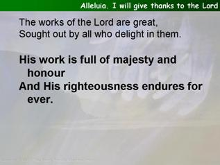 Alleluia. I will give thanks to the Lord (Psalm 111)