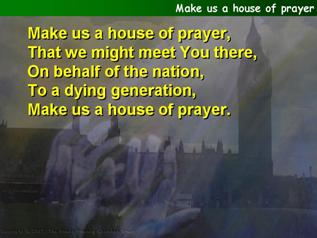 Make us a house of prayer