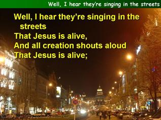 Well, I hear they're singing in the streets