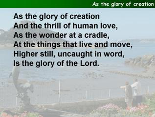 As the glory of creation
