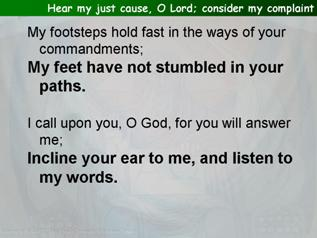 Hear my just cause, O Lord; consider my complaint (Psalm 17:1-7)