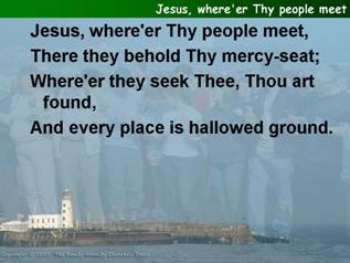 Jesus,  where'er Thy people meet