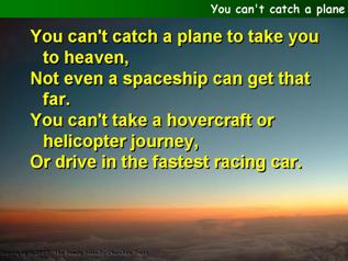 You can't catch a plane (Only Jesus)