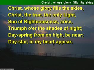 Christ, whose glory fills the skies