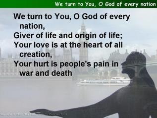 We turn to You, O God of every nation