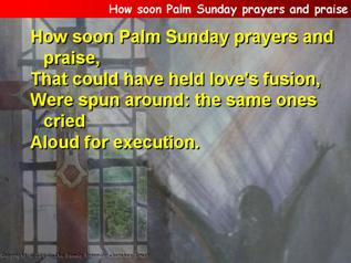 How soon Palm Sunday prayers and praise