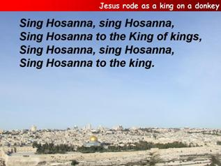 Jesus rode as a king on a donkey