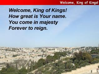 Welcome King of Kings