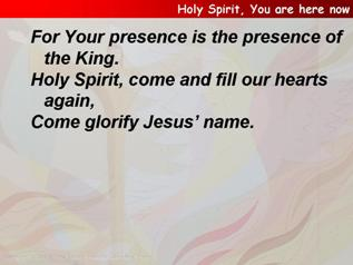 Holy Spirit, You are here now