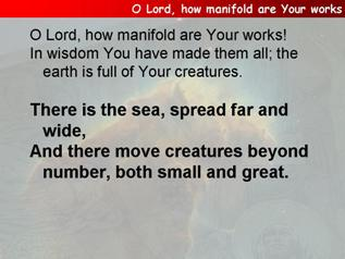 O Lord, how manifold are Your works (Psalm 104.24-35)