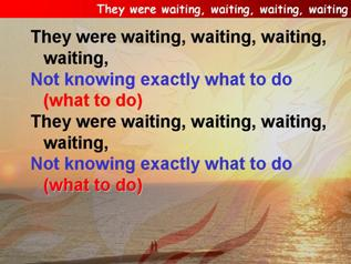 They were waiting (No more waiting)
