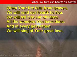 When we turn our hearts to heaven