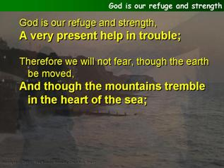 God is our refuge and strength (Psalm 46