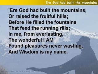 Ere God had built the mountains
