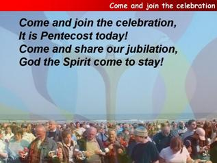 Come and join the celebration (Pentecost version)