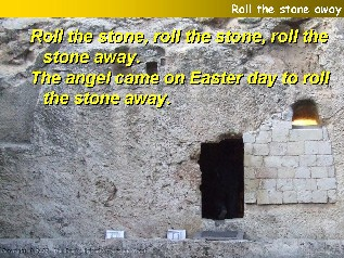he women went to Jesus' tomb (Roll the stone away)